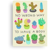 No Wrong Way to Have a Body Canvas Print