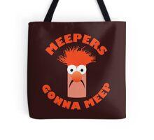 Meepers Gonna Meep Tote Bag