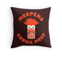 Meepers Gonna Meep Throw Pillow