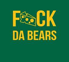 F*ck da bears Unisex T-Shirt
