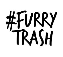 #FurryTrash -black- Photographic Print