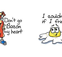 Don't Go Bacon My Heart Lovers by Garaga
