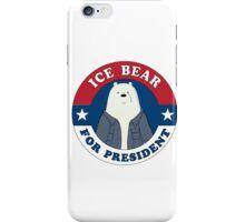 ICE BEAR FOR PRESIDENT. iPhone Case/Skin