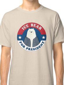 ICE BEAR FOR PRESIDENT. Classic T-Shirt