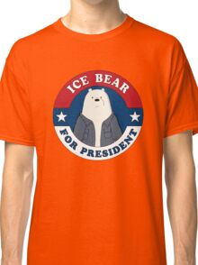 ICE BEAR FOR PRESIDENT. Classic T-Shirt
