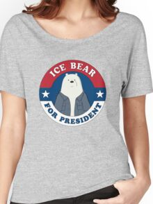 ICE BEAR FOR PRESIDENT. Women's Relaxed Fit T-Shirt