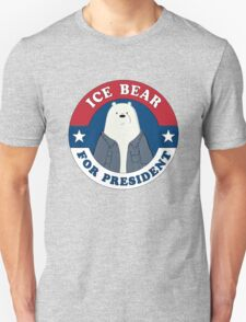 ICE BEAR FOR PRESIDENT. Unisex T-Shirt
