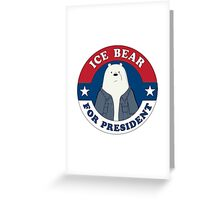 ICE BEAR FOR PRESIDENT. Greeting Card