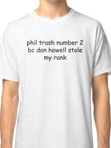phil trash number 2 Classic T-Shirt