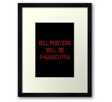 WHO IS BILL POSTERS? Framed Print