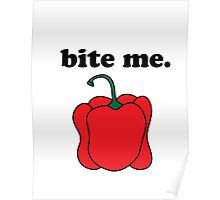 bite me. (red bell pepper) Poster