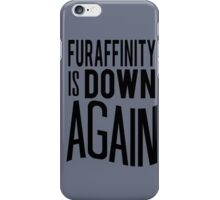 FA is down... AGAIN     -black version- iPhone Case/Skin