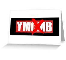 YM(CM)B Greeting Card