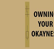 Owning your Okayness by WoodenDuke