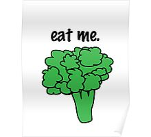 eat me. (broccoli) Poster
