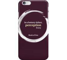 Quote About Perception & Reality iPhone Case/Skin