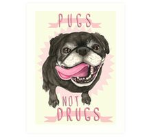Pugs Not Drugs Art Print