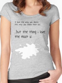 The Thing I Love The Most Is... Women's Fitted Scoop T-Shirt