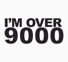I'm over 9000 by Tim Farley