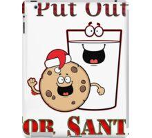 I Put Out for Santa iPad Case/Skin