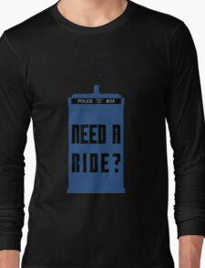 TARDIS - Need a ride?  Long Sleeve T-Shirt