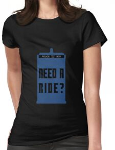 TARDIS - Need a ride?  Womens Fitted T-Shirt