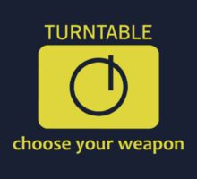 Choose Your Weapon (Turntable) by Paul Welding