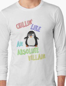 Chillin' Like An Absolute Villain Long Sleeve T-Shirt