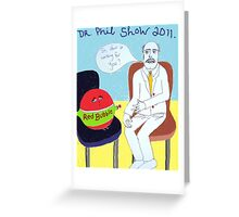 Somebody call Dr Phil....Red Bubble's having a meltdown! Greeting Card