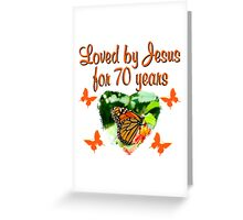 LOVED BY JESUS FOR 70 YEARS BUTTERFLY BIRTHDAY Greeting Card