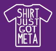 Shirt Just Got Meta T-Shirt