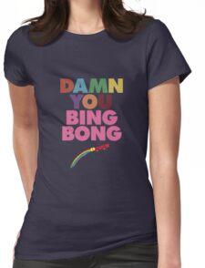 Damn you Bing Bong! Womens Fitted T-Shirt