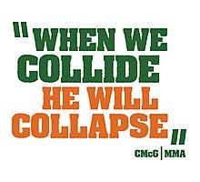Conor McGregor - Quotes [Collide] Photographic Print