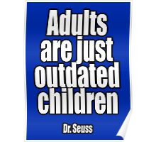 Dr. Seuss, Adults are just outdated children. Navy, Blue Poster