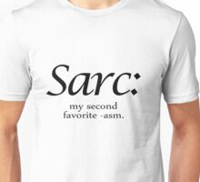 Sarc: My Second Favorite -asm Unisex T-Shirt