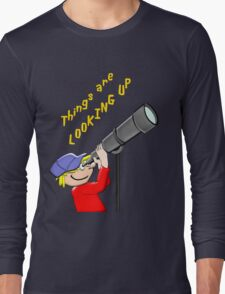 Things Are LOOKING UP T - shirt, etc.design Long Sleeve T-Shirt