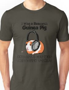 I Was a Research Guinea Pig Unisex T-Shirt