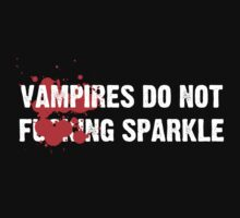Vampires Do Not Effin' Sparkle by DM7DragonFyre