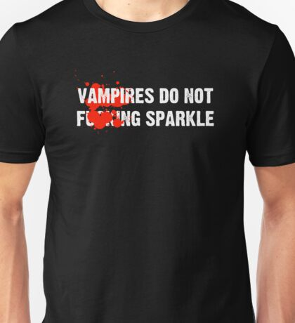 Vampires Do Not Effin' Sparkle Unisex T-Shirt