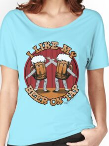 Beer On Tap Women's Relaxed Fit T-Shirt