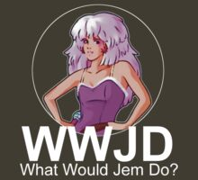 What Would Jem Do? by RobC13