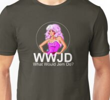 What Would Jem Do? Unisex T-Shirt