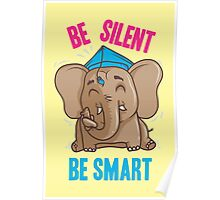Be Silent - Be Smart Poster