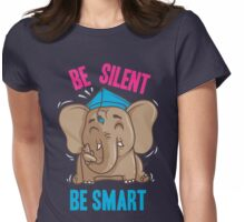 Be Silent - Be Smart Womens Fitted T-Shirt