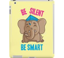 Be Silent - Be Smart iPad Case/Skin