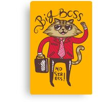 Big Boss - No Stress Canvas Print