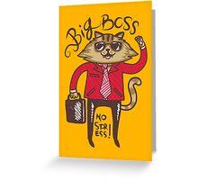 Big Boss - No Stress Greeting Card