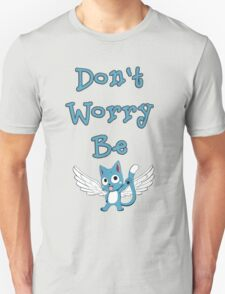 Don't worry be... T-Shirt