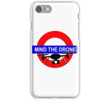 Mind the Drone iPhone Case/Skin