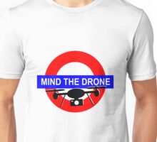 Mind the Drone Unisex T-Shirt